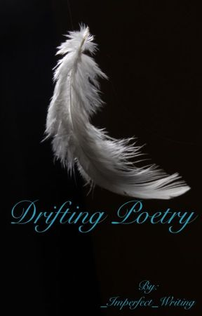 Drifting Poetry by _Imperfect_Writing