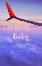 I'm Back Baby by Delilahstone14