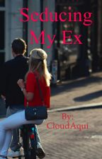 Seducing My Ex SPG18 by CloudAqui
