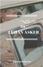 LUHAN OC STORY - ASKER. ✔ by hunhanskuki