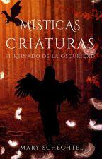 Místicas Criaturas. El Reinado de la Oscuridad by MaryEstuardo2112
