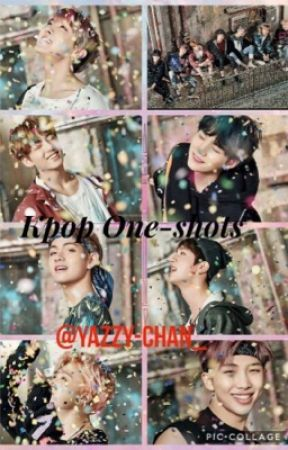 Kpop One Shots-  by Yazzy-Chan_