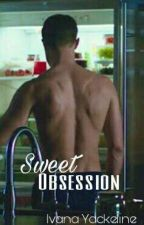 Sweet Obssesion [Adaptada] [Grey] by Ivana_Yackeline