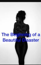 The Beginning of a Beautiful Disaster <3 by derionlexxi