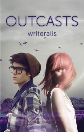 Outcasts by writeralis