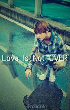 Love Is Not OVER •태국• [PAUSADA] by MinKwanYon