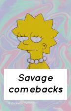 Savage comebacks ♡ by awkwardxfangirl