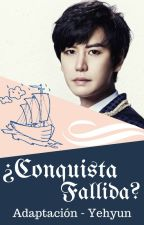 ¿Conquista Fallida? {YeHyun} by k-meraki