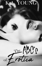 The ABCs of Erotica | 18+ by SerenityR0se