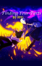 Finding Your Parts (Grillby X Gaster FanFic) by Frolicsome_FanGirl9