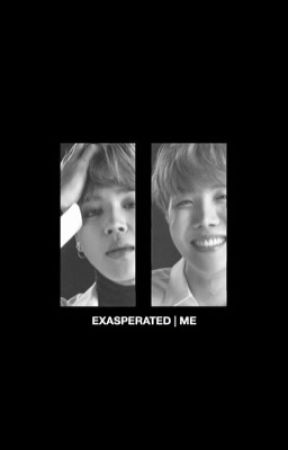 EXASPERATED | ME by unsopeful