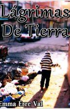 Lágrimas De Tierra by EmmaErreVal