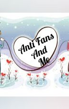 Anti Fans And Me by KimNHhyo