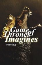 Game of Thrones Imagines by wheeling