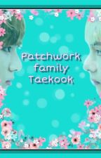 Patchworkfamily | vkook by misaeatsdemons