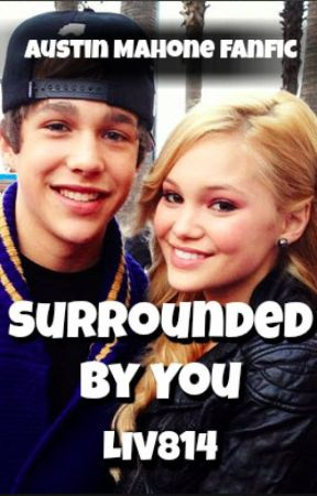 Surrounded by You: Austin Mahone Fanfic by liv814