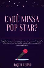 Cadê Nossa Pop Star? by raquel_justino
