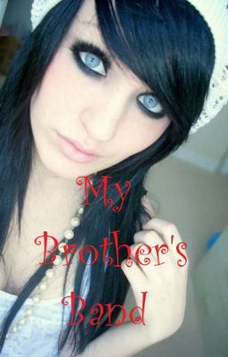 My Brother's Band (A Jinxx from BVB love story) (COMPLETE)