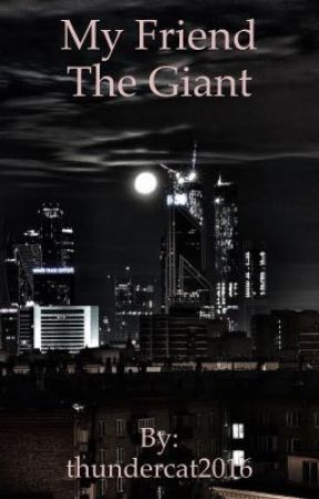 My Friend The Giant  by thundercat2016