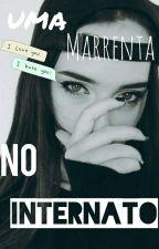 Uma Marrenta No Internato by Manu_Allvs