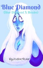 Blue Diamond (Blue Diamond X Reader) by ZodiacRuler