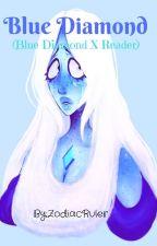 Blue Diamond (Blue Diamond X Reader) by ZodiacRuler