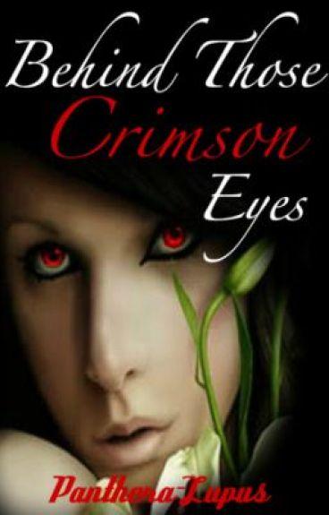 Behind Those Crimson Eyes by Panthera-Lupus
