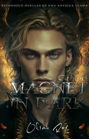Magnet in dark II, Sentirme vivo© //EN PROCESO by majosr