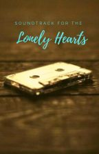 A Soundtrack For the Lonely Hearts by kessie_bear