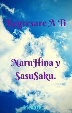 Regresare  A Ti   (NaruHina y SasuSaku) by licehtk