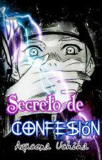 Secreto de confesión  by AzucenaUchiha