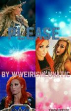 please (carmella and Becky lynch love story) by wweIrishlunatic