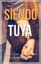 Siendo tuya © by MrsXrmy