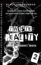 Twisted Reality (#Watty's 2017) by BlackArmoredMan