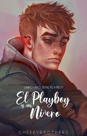 El Playboy es mi Niñero, [SP#1]   ✓ by CheekyBrothers