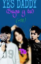 ∆•YES DADDY•∆ (SUGA Y TU) (+18) by CL_Park