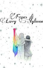 Frases de Larry Stylinson by HunterShipper28