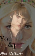 You & I ~Alec Volturi~ by abbie_js