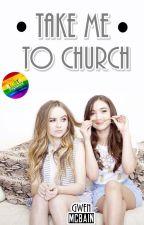 Take Me to Church by GwenMcbain