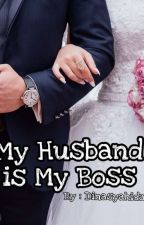 My Husband is My Boss by dinasyahida