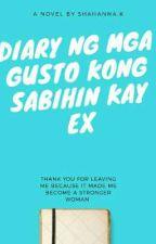 Ang Diary Ko Ng Mga Gusto Kong Sabihin Kay Ex.... by pinkshani