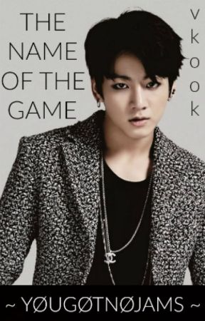 The Name Of The Game || vkook by Y0UG0TN0JAMS