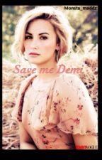 Save me Demi by monsta_maddz