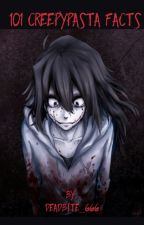 101 creepypasta facts and theories by Deadbite_666