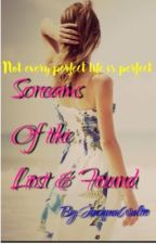 Screams of the Lost and Found (Completed) by JacquaWalto