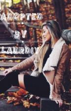 Adopted By LaurDIY [COMPLETED][#Wattys2017] by LaciReads13