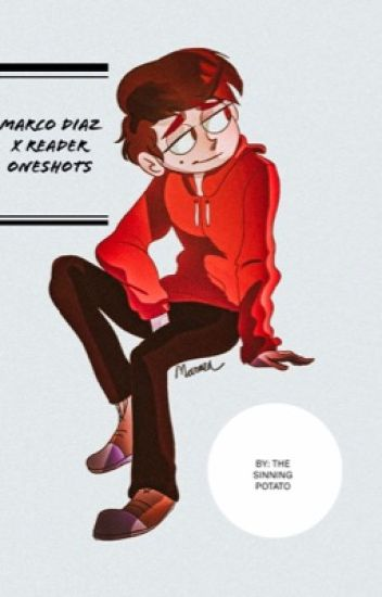 Marco Diaz X Reader Oneshots - Salty Potato - Wattpad