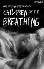 Children Of The Breathing 2/3 by mRoseGoldsmith