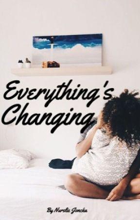 Everything's Changing by nursliejoncka