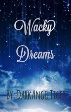 Wacky Dreams by DarkAngelTiger